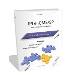 Livro do IPI e ICMS / SP - Prática fiscal de A a Z